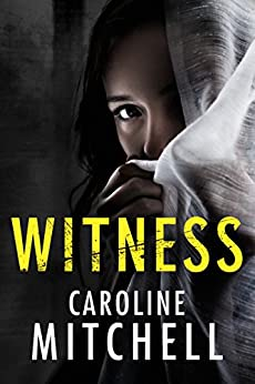 Witness: A gripping psychological thriller with a surprising twist by [Mitchell, Caroline]