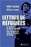 Lettres de réfugiées. Le réseau de Borieblanque. Des étrangères dans ...