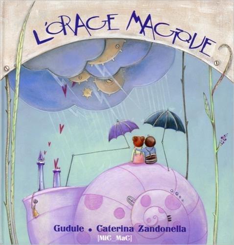 L'orage magique par Gudule, Caterina Zandonella