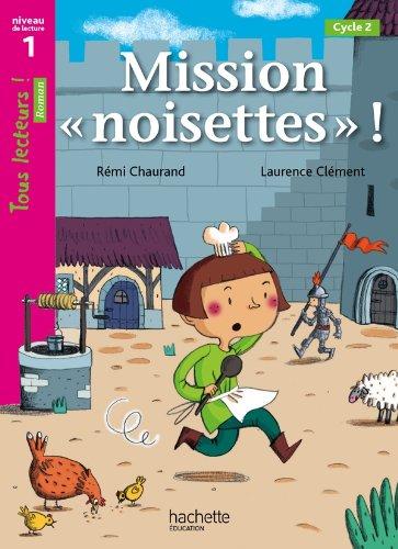 Mission noisettes. Niveau 1. Livre de l'élève. Per la Scuola elementare (Tous lecteurs !)