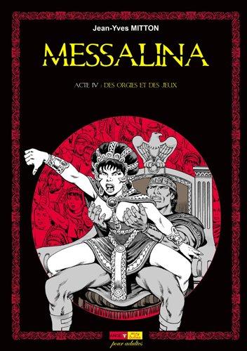 Messalina Acte T04 Des orgies et des jeux