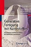 Generative Fertigung mit Kunststoffen: Konzeption und Konstruktion für Selektives Lasersintern
