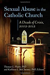 Sexual Abuse in the Catholic Church: A Decade of Crisis, 2002–2012 (Abnormal Psychology)