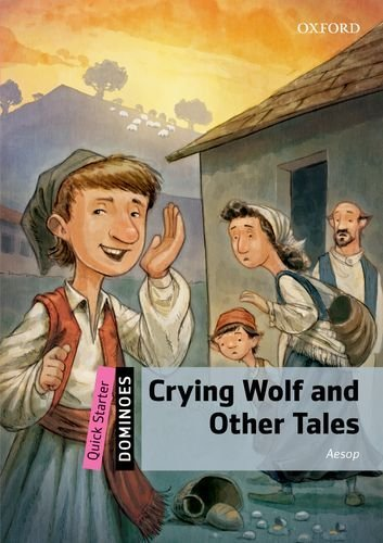 Dominoes Quick Starter - Crying Wolf and Other Tales por Aesop