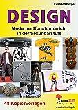 Design: Moderner Kunstunterricht in der Sekundarstufe
