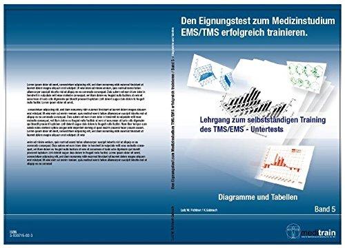 Den Eignungstest zum Medizinstudium TMS/EMS erfolgreich trainieren BD.5 - Diagramme u. Tabellen: Lehrgang zum selbstständigen Training des ... Training des TMS/EMS - Untertests)