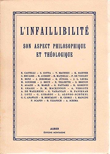 L'infaillibilité : Son aspect philosophique et théologique par Collectif