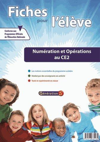 Fiches pour l'Eleve : Numeration et Opérations au CE2