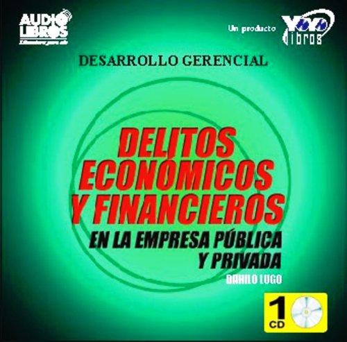Delitos Economicos Y Financieros por Danilo Lugo