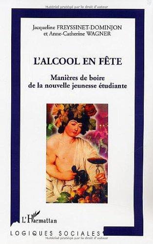 L'alcool en fte : Manires de boire de la nouvelle jeunesse tudiante de Jacqueline Freyssinet-Dominjon (1 janvier 2004) Broch