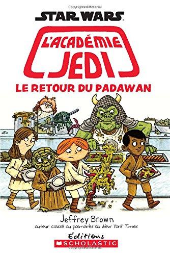 Star Wars : l'académie Jedi : Le retour du Pa...