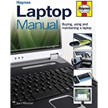 Laptop Manual: Buying, Using and Maintaining a Laptop (Haynes)