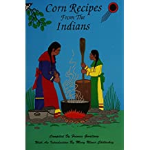 Corn Recipes From The Indians (English Edition)