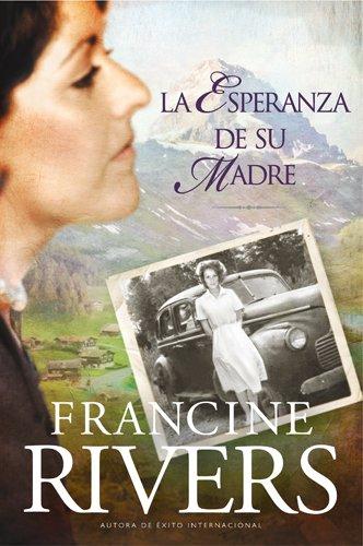 La esperanza de su madre (El Legado De Marta) por Francine Rivers