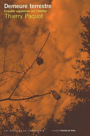 Demeure terrestre : Enquête vagabonde sur l'habiter