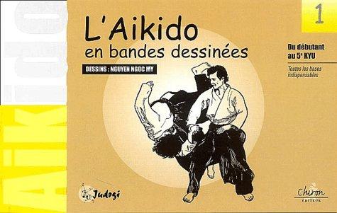 L'aikido en bandes dessinées. Tome 1, Du débutant au 5ème kyu