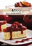 Saúde e Boa Forma com Sabor (Portuguese Edition)