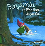 Benjamin, le Père Noël du jardin
