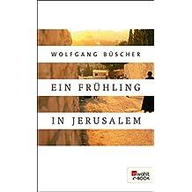 Ein Frühling in Jerusalem (German Edition)