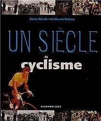 Un siècle de cyclisme 2012 - 16ème édition mise à jour