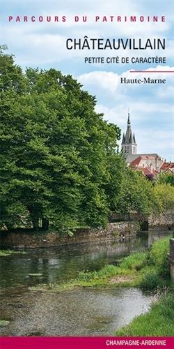 Chateauvillain Petite Cite de Caractere par Inventaire du Patrim