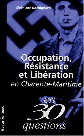 Occupation, Résistance et Libération en Charente-Maritime