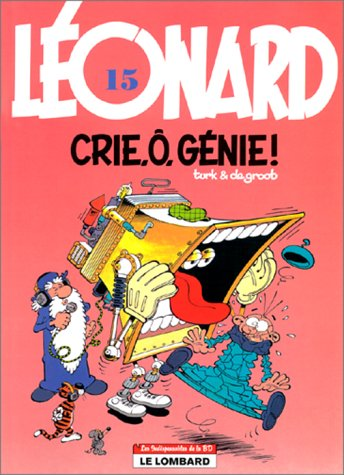 Les indispensables à 31F : Léonard, tome 15 : Crie, ô, génie !