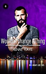 Wouldn't Change a Thing (On a Night Like This Book 6) (English Edition)