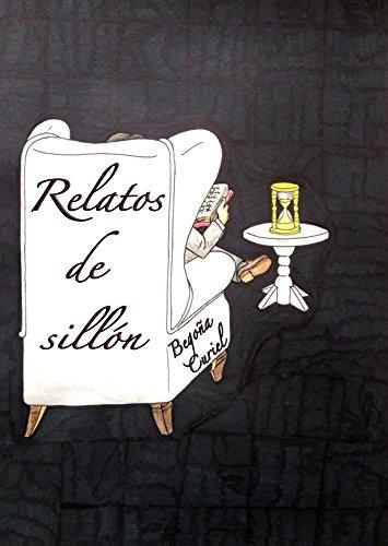 RELATOS DE SILLON por Begoña Curiel