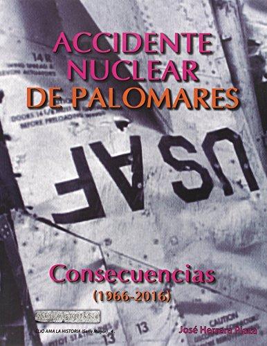 Accidente Nuclear en Palomares. Consecuencias (1966-2016) (CLIO AMA A LA HISTORIA (SERIE...