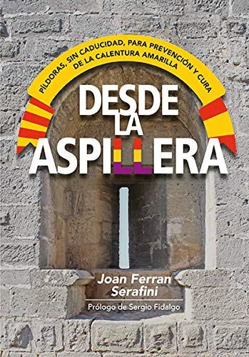 Desde la aspillera: PÍLDORAS, SIN CADUCIDAD, PARA PREVENCIÓN Y CURA DE LA CALENTURA AMARILLA por Joan Ferran Serafini