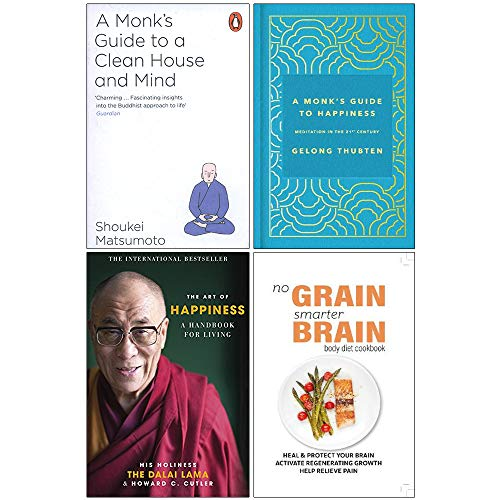 A Monks Guide to a Clean House and Mind, A Monks Guide to Happiness [Hardcover], The Art of Happiness, No Grain Smarter Brain Body Diet Cookbook 4 Books Collection Set