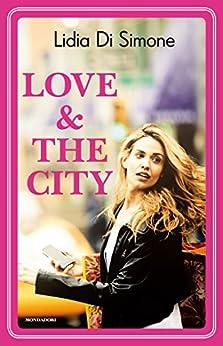 Love & the city: L'amore ai tempi dell'Expo (Color Collection) di [Di Simone, Lidia]