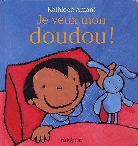 Je veux mon doudou ! par Kathleen Amant