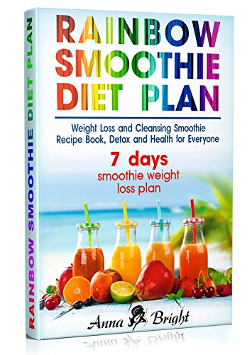Rainbow Smoothie Diet Plan Weight Loss And Cleansing Smoothie