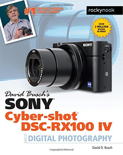 david-buschs-sony-cyber-shot-dsc-rx100-iv-guide-to-digital-photography