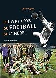 Le livre d'or du Football de l'Indre