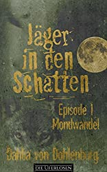 Mondwandel (Jäger in den Schatten Staffel 1)