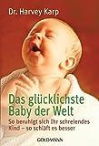 Das glücklichste Baby der Welt: So beruhigt sich Ihr schreiendes