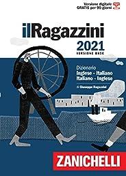 Il Ragazzini 2021. Dizionario inglese-italiano, italiano-inglese. Versione base. Con Contenuto digitale (forni