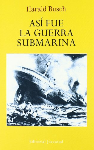 ASi fue la guerra submarina (EN EL MAR Y LA MONTAÑA)