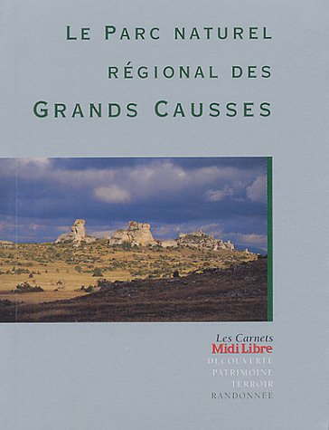 Le Parc Naturel Régional des Grands Causses par Parc naturel Grands Causses