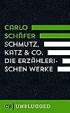 Schmutz, Katz & Co.: Das erz?hlerische Werk