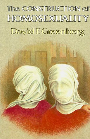 The Construction of Homosexuality por Mr. David F. Greenberg