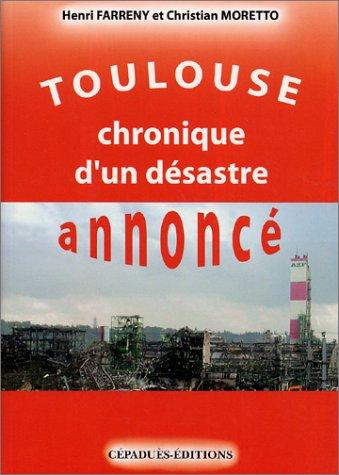 Toulouse : Chronique d'un désastre annoncé