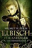 Elbisch für Anfänger (Fantasy. Bastei Lübbe Taschenbücher) - Helmut W. Pesch
