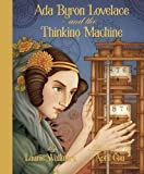 Ada Byron Lovelace and the Thinking Mach...