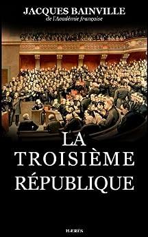 La Troisième République par [Bainville, Jacques]