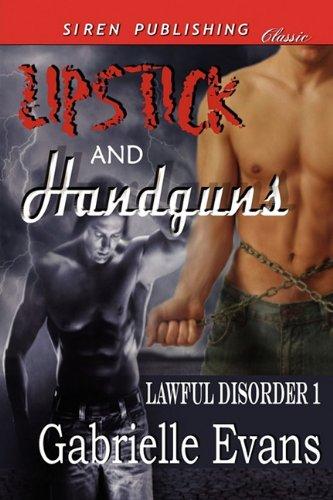 Lipstick and Handguns (Lawful Disorder, #1)