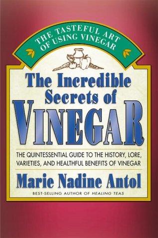 Heilung Dressings (The Incredible Secrets of Vinegar: The Quintessential GT hist Lore Varieties Healthful Benefits Vinegar: The Quintessential Guide to the History, Lore, Varieties and Healthful Benefits of Vinegar)